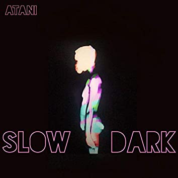 Slow Dark