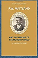 F.W. Maitland and the Making of the Modern World (Major Thinkers)