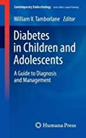 Diabetes in Children and Adolescents: A Guide to Diagnosis and Management (Contemporary Endocrinology)