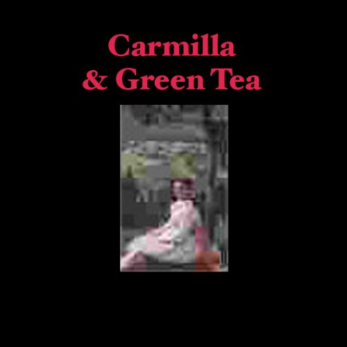 Carmilla & Green Tea audiobook cover art
