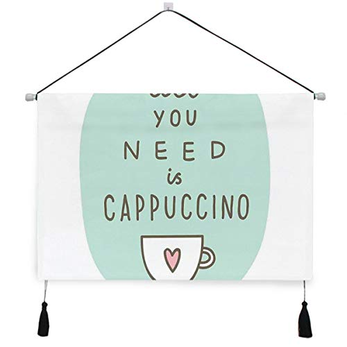 GRATNNA Decorative Hanging Poster All You Need Cappuccino Quote with Cup of Coffee and Heart Wall Art Canvas Prints for Home Decoration Ready to Hang for Wall Decor 17.5×24.5 inch