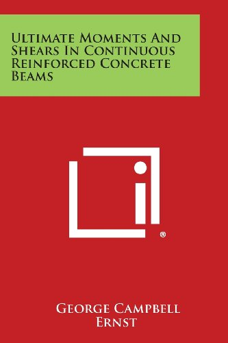 Ultimate Moments and Shears in Continuous Reinforced Concrete Beams