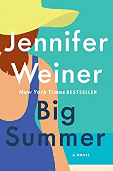 Big Summer: A Novel by [Jennifer Weiner]