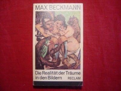 Die Realität der TRäume in den Bildern Max Beckmann Aufzeichnungen