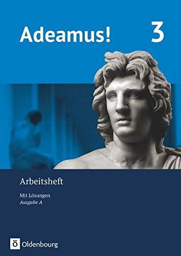 Adeamus! - Ausgabe A - Latein als 2. Fremdsprache: Arbeitsheft 3 mit Lösungen