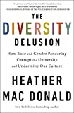 The Diversity Delusion: How Race and Gender Pandering Corrupt the University and Undermine Our Culture (English Edition)