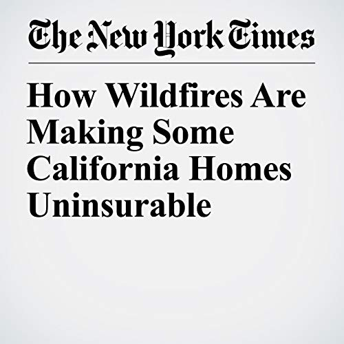 How Wildfires Are Making Some California Homes Uninsurable audiobook cover art