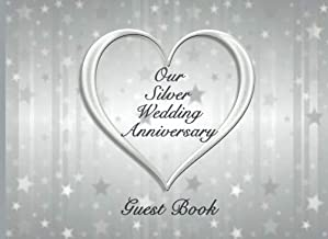 Our Silver Wedding Anniversary: Guestbook, 25th Wedding Anniversary. Soft cover, Silver stars, 110 Lined pages for guests ...