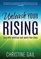 Unleash Your Rising: Lead with Intention and Ignite Your Story