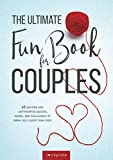 The Ultimate Fun Book for Couples: 60 Exciting and Lighthearted...