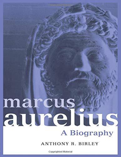 Marcus Aurelius: A Biography (Roman Imperial Biographies)