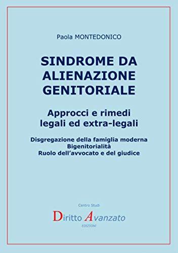 SINDROME DA ALIENAZIONE GENITORIALE. Approcci e rimedi legali ed extra-legali