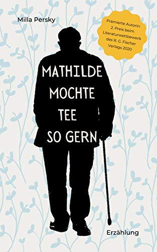 Mathilde mochte Tee so gern: Erzählung