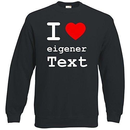 getshirts - Best of - Sweatshirt - Love - I Love eigener Text - schwarz XL