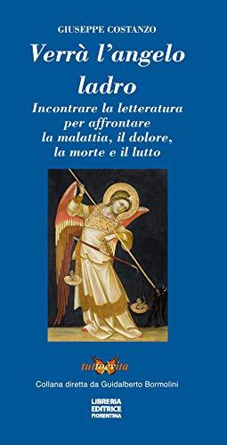 Verrà l'angelo ladro. Incontrare la letteratura per affrontare la malattia, il dolore, la morte e il lutto