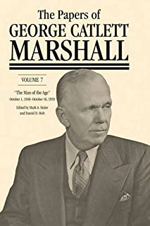 """The Papers of George Catlett Marshall: """"The Whole World Hangs in the Balance,"""" January 8, 1947 september 30, 1949"""
