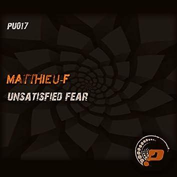 Unsatisfied Fear