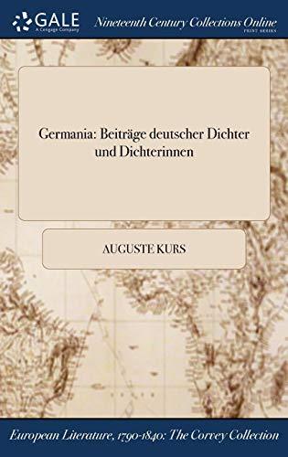 Germania: Beitrage Deutscher Dichter Und Dichterinnen