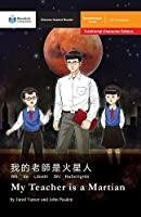 My Teacher is a Martian: Mandarin Companion Graded Readers Breakthrough Level, Traditional Chinese Edition