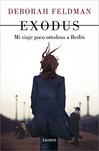 Exodus: Mi viaje poco ortodoxo a Berlín (Spanish Edition)
