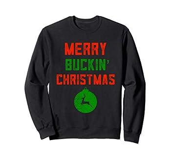 Merry Buckin  Christmas Redneck Costume Ugly Trailer Bash Sweatshirt
