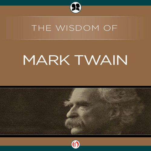 Wisdom of Mark Twain                   By:                                                                                                                                 The Wisdom Series                               Narrated by:                                                                                                                                 Mark Turetsky                      Length: 7 hrs and 18 mins     1 rating     Overall 3.0