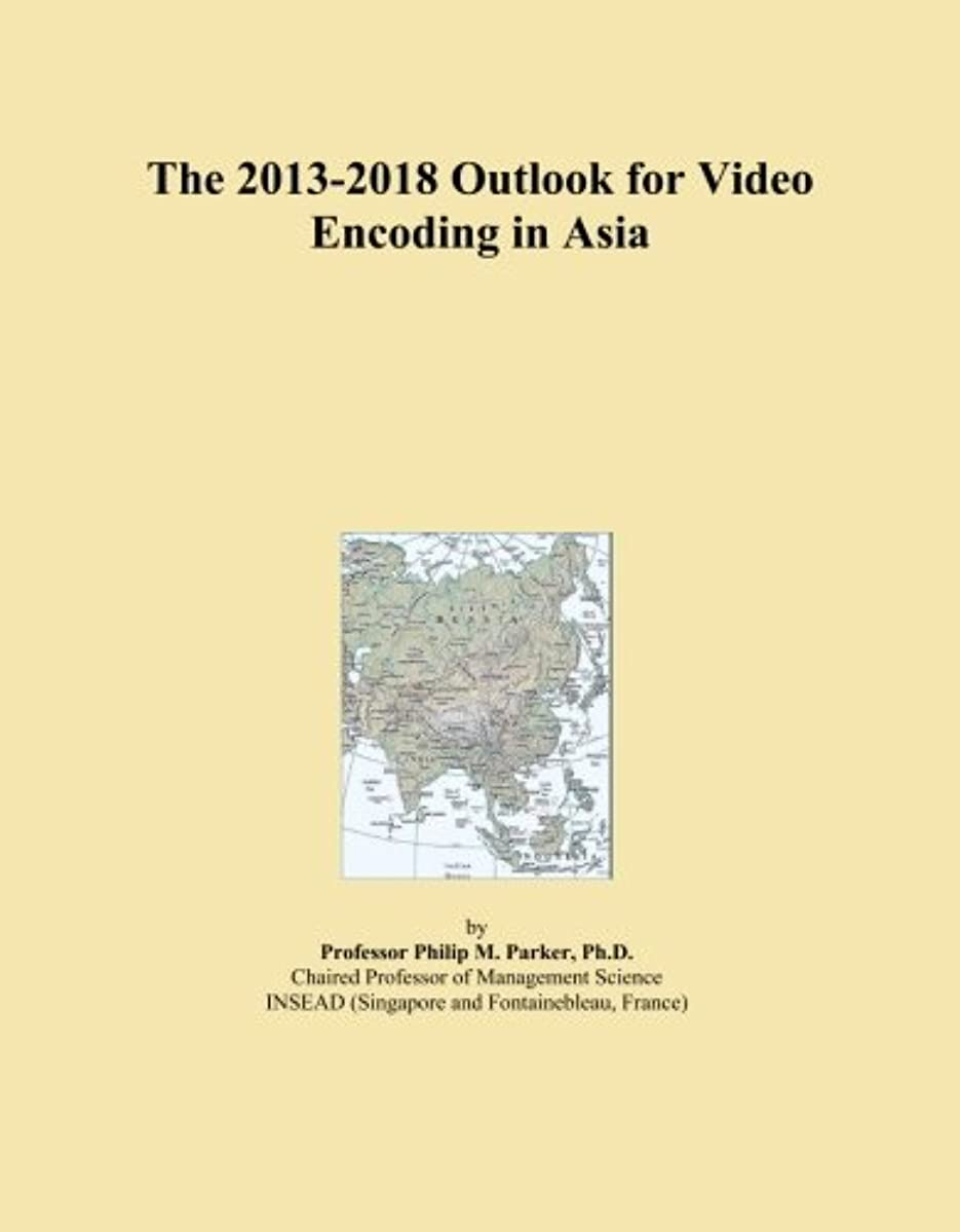 The 2013-2018 Outlook for Video Encoding in Asia
