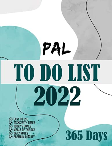 Pal To do list 2022: 365 Days To Do List planner, 2021 day minder monthly planner, Daily Planner and Organizer 8.5x11, Task with timer, Goals, Meals, Notes