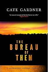 The Bureau of Them (Snowbooks Horror Novellas) Kindle Edition