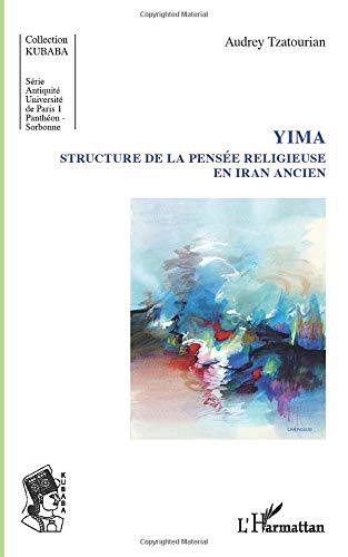 Yima: Structure de la pensée religieuse en Iran ancien