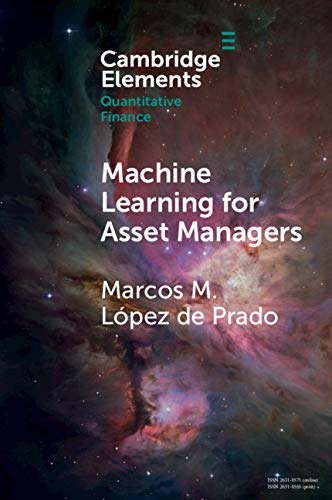 Machine Learning for Asset Managers (Elements in Quantitative Finance)