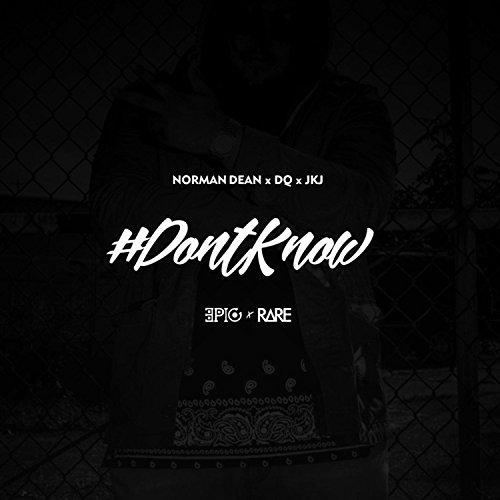Don't Know (feat. Quizzle Da Don & JKJ) [Explicit]