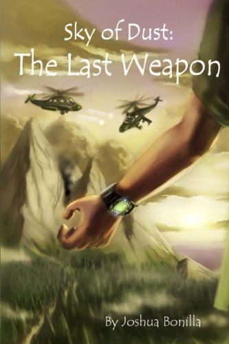 Book: Sky of Dust - The Last Weapon by Joshua Bonilla