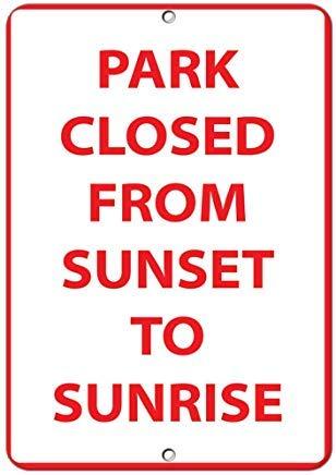 Kysd43Mill Park Closed from Sunset to Sunrise Style 1 Activity Sign Metall Aluminium Neuheit Warnschild Metall Wandschild Hinweisschild Hinweisschild für Home Decor Geschenke Idea 20,3 x 30,5 cm