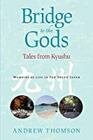 Bridge to the Gods: Tales from Kyushu