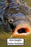 Mein Karpfen Fischer Notizbuch: Bordbuch des jungen Fischers   Notizbuch und Erinnerungsfotos Mein Fangtag   Mein Karpfen Fischer Notizbuch zum Ausfüllen
