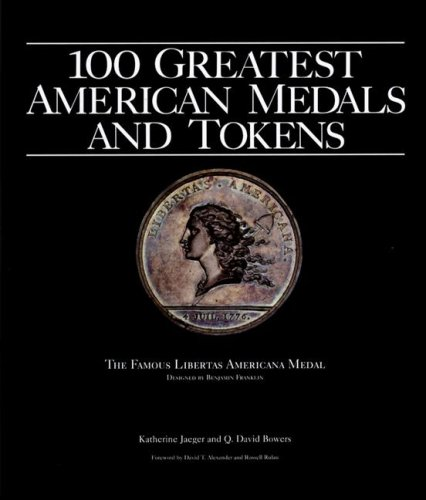 Compare Textbook Prices for 100 Greatest American Tokens and Medals 1st Edition ISBN 9780794822606 by David Bowers