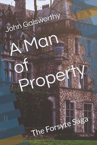 A Man of Property: The Forsyte Saga