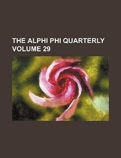 The Alphi Phi Quarterly Volume 29