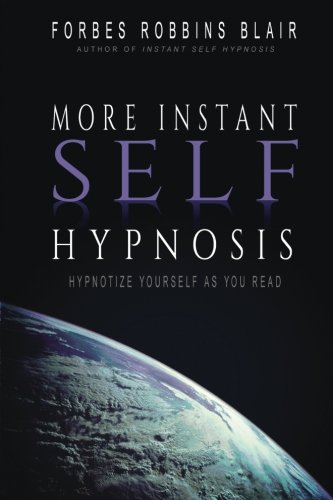 More Instant Self-Hypnosis: 'hypnotize yourself as you read'