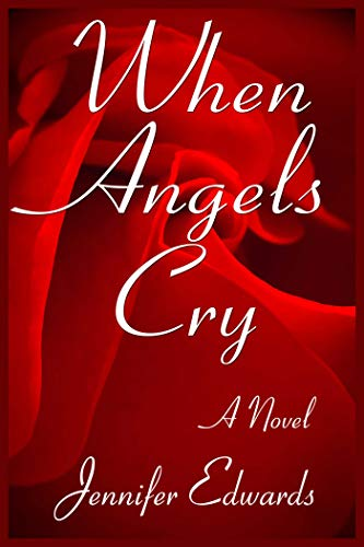 When Angels Cry: A Novel (English Edition)