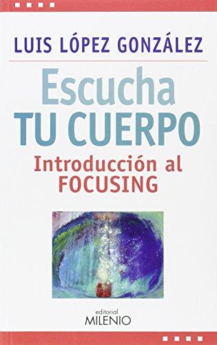 Escucha tu cuerpo: Introducción al focusing (Estilos)