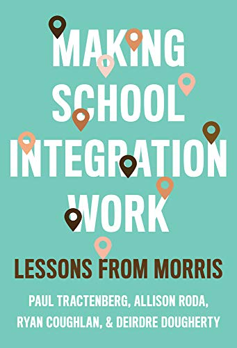 Making School Integration Work: Lessons from Morris