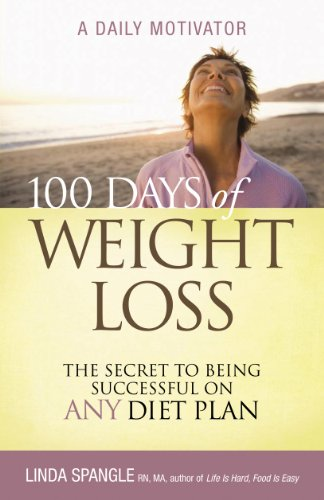 100 Days of Weight Loss: The Secret to Being Successful on Any Diet Plan