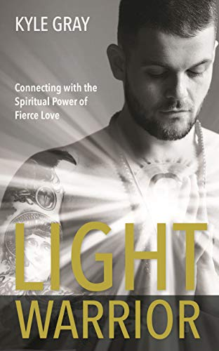 Light Warrior: The Spiritual Power of Fierce Love (English Edition)