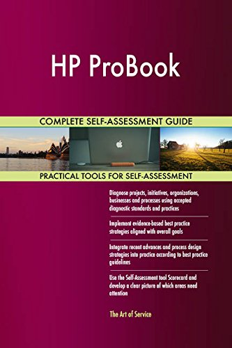 HP ProBook All-Inclusive Self-Assessment - More than 670 Success Criteria, Instant Visual Insights, Comprehensive Spreadsheet Dashboard, Auto-Prioritized for Quick Results
