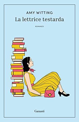 La lettrice testarda (Italian Edition)