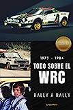1973-1984 TODO SOBRE EL WRC RALLY A RALLY: La historia del Campeonato del Mundo de Rally en sus primeros años evento a evento para disfrutar de una de ... Lancia Stratos, Fiat 131 Abarth, Audi Quattro