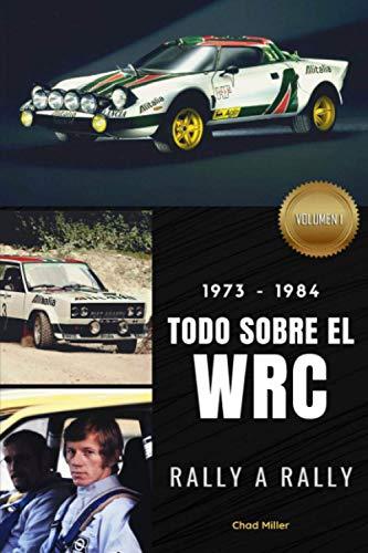 1973-1984 TODO SOBRE EL WRC RALLY A RALLY: La historia del Campeonato...