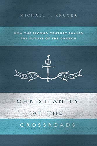Image of Christianity at the Crossroads: How the Second Century Shaped the Future of the Church